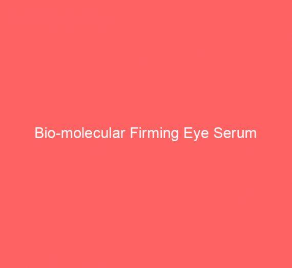 Bio-molecular Firming Eye Serum